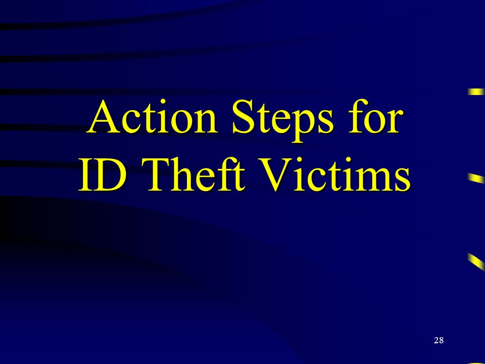 28 Action Steps for ID Theft Victims