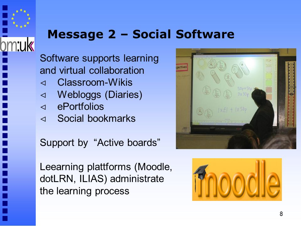 8 Message 2 – Social Software Software supports learning and virtual collaboration Classroom-Wikis Webloggs (Diaries) ePortfolios Social bookmarks Sup
