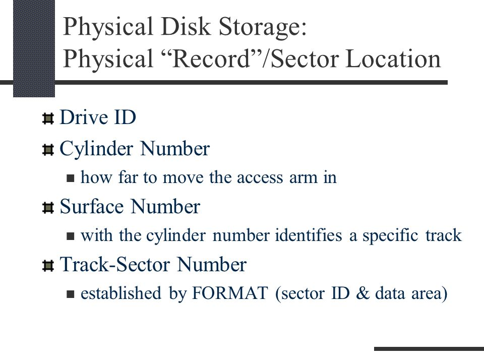Physical Disk Storage: Disk Controller Commands Commands which must be sent to a disk controller to read/write a sector Drive select (Start Rotation) Arm Position Seek Sector ID Begin Transfer