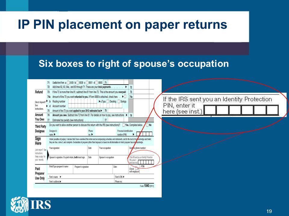 19 Six boxes to right of spouses occupation IP PIN placement on paper returns