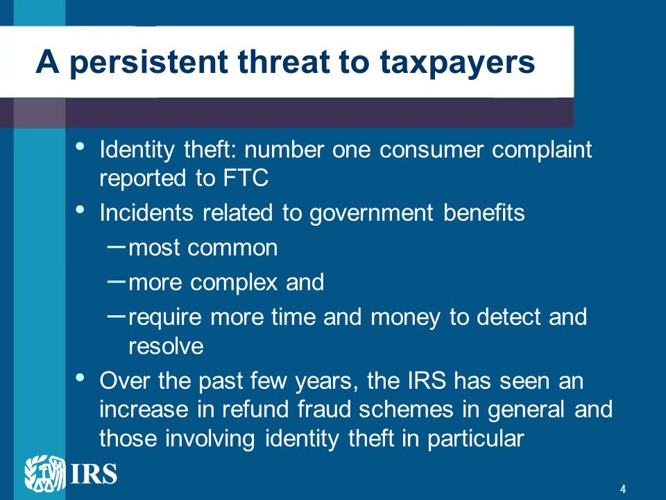 4 Identity theft: number one consumer complaint reported to FTC Incidents related to government benefits – most common – more complex and – require mo
