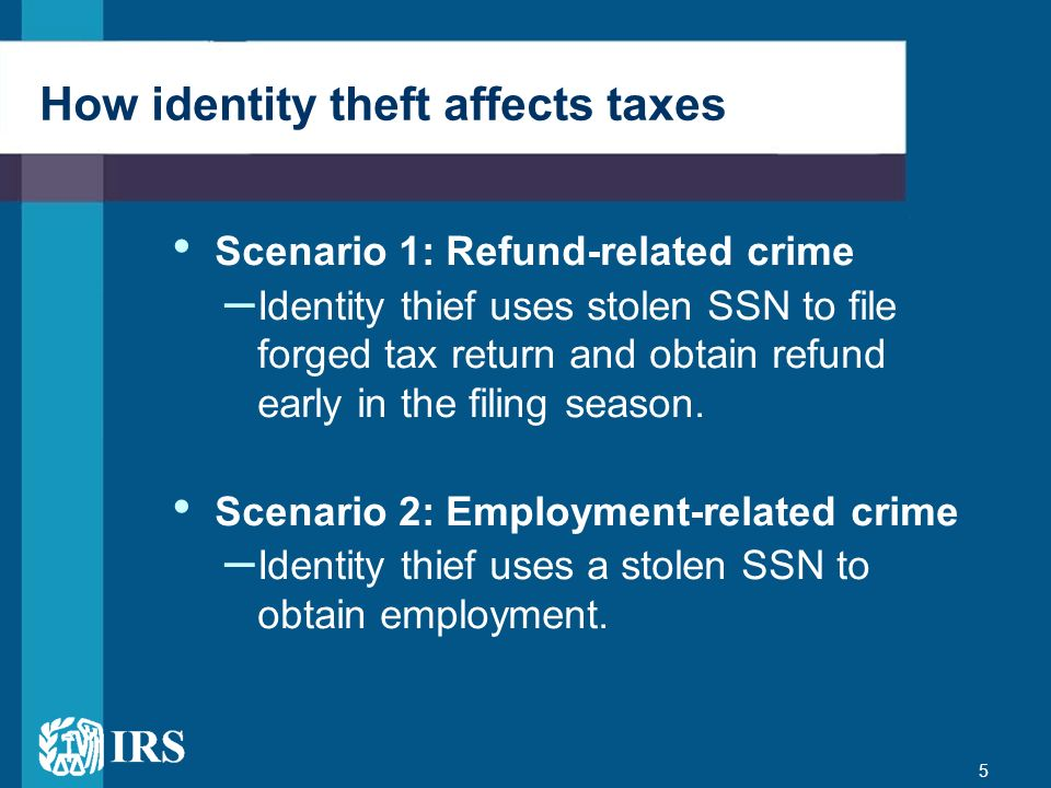 6 IRS response to identity theft Identity theft is a top priority for the IRS.