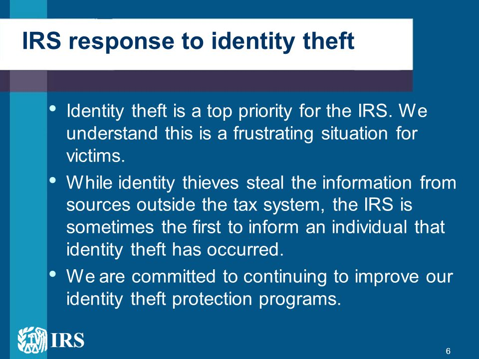 7 Combating tax-related identity theft Goal: prevent identity theft and detect refund fraud before it occurs and assist taxpayers who are victims Actions: Building on successes and making more improvements for the 2013 filing season Weve developed a comprehensive identity theft strategy focused on : – Prevention and detection – Protection – Victim assistance