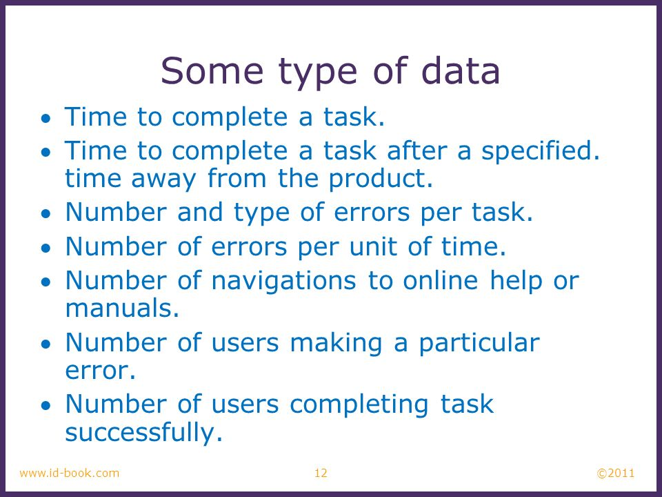 © www.id-book.com Some type of data Time to complete a task.