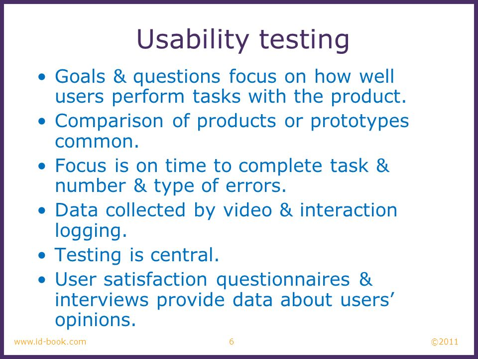 ©2011 7www.id-book.com Usability lab with observers watching a user & assistant