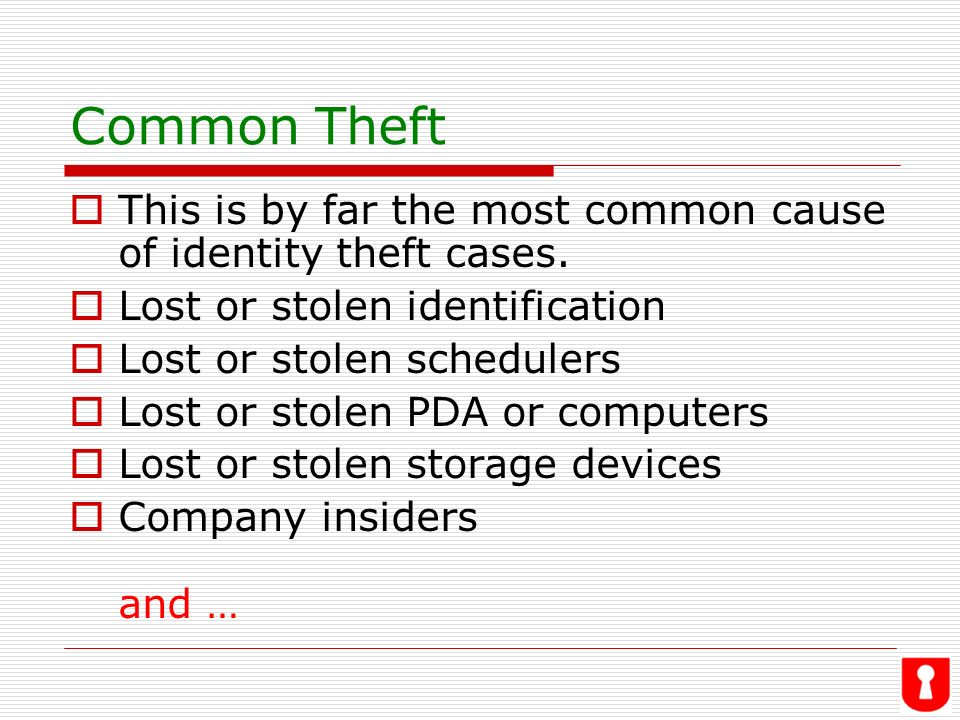 Common Ways ID Theft Happens Common Theft Dumpster Diving Skimming Phishing Schemes Change of Address Scheme Pretexting Work-at-Home Swindle Pharming