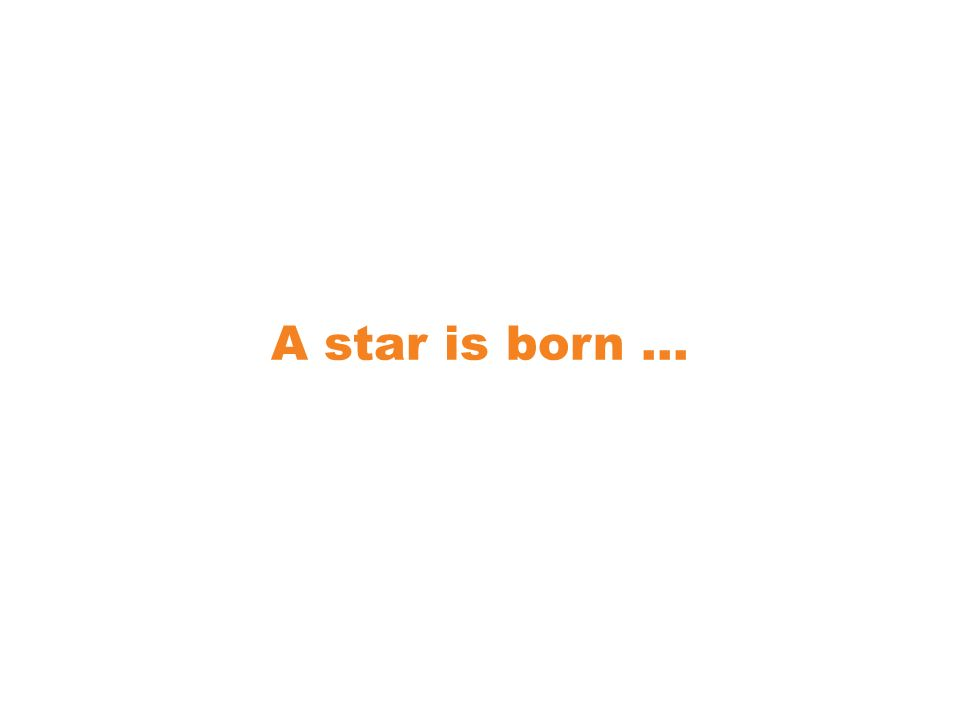 A star is born …