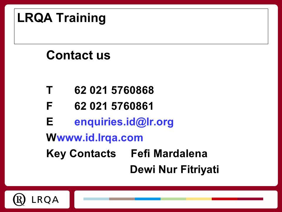 LRQA Training Contact us T62 021 5760868 F62 021 5760861 Eenquiries.id@lr.org Wwww.id.lrqa.com Key ContactsFefi Mardalena Dewi Nur Fitriyati