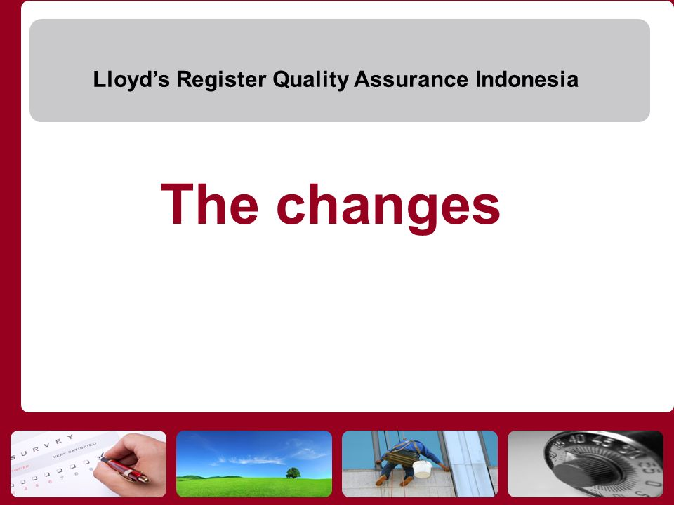 Lloyds Register Quality Assurance Indonesia The changes