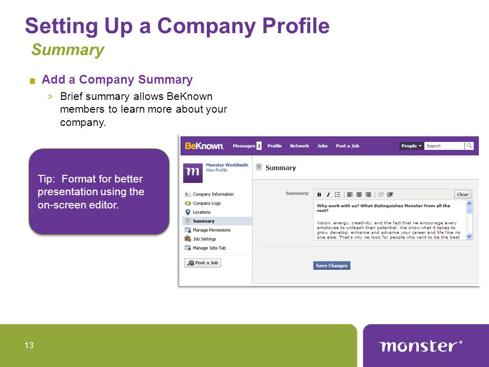 Setting Up a Company Profile Summary Add a Company Summary > Brief summary allows BeKnown members to learn more about your company.