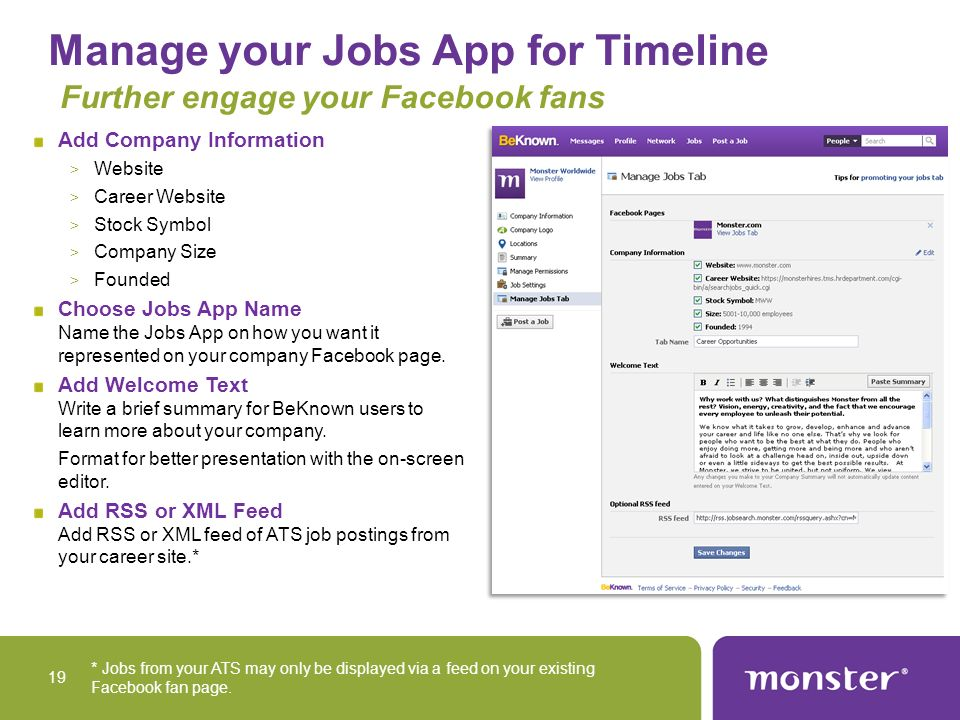 Manage your Jobs App for Timeline Further engage your Facebook fans Add Company Information > Website > Career Website > Stock Symbol > Company Size > Founded Choose Jobs App Name Name the Jobs App on how you want it represented on your company Facebook page.