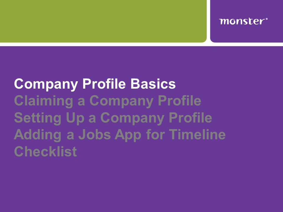Company Profile Basics Claiming a Company Profile Setting Up a Company Profile Adding a Jobs App for Timeline Checklist