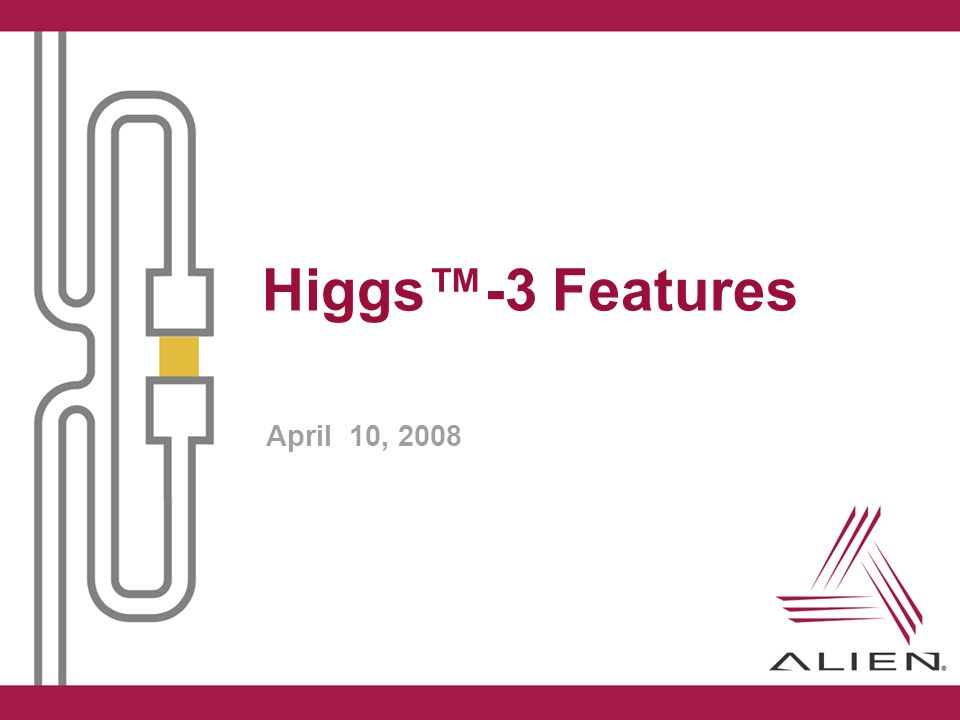 Higgs-3 Features April 10, 2008