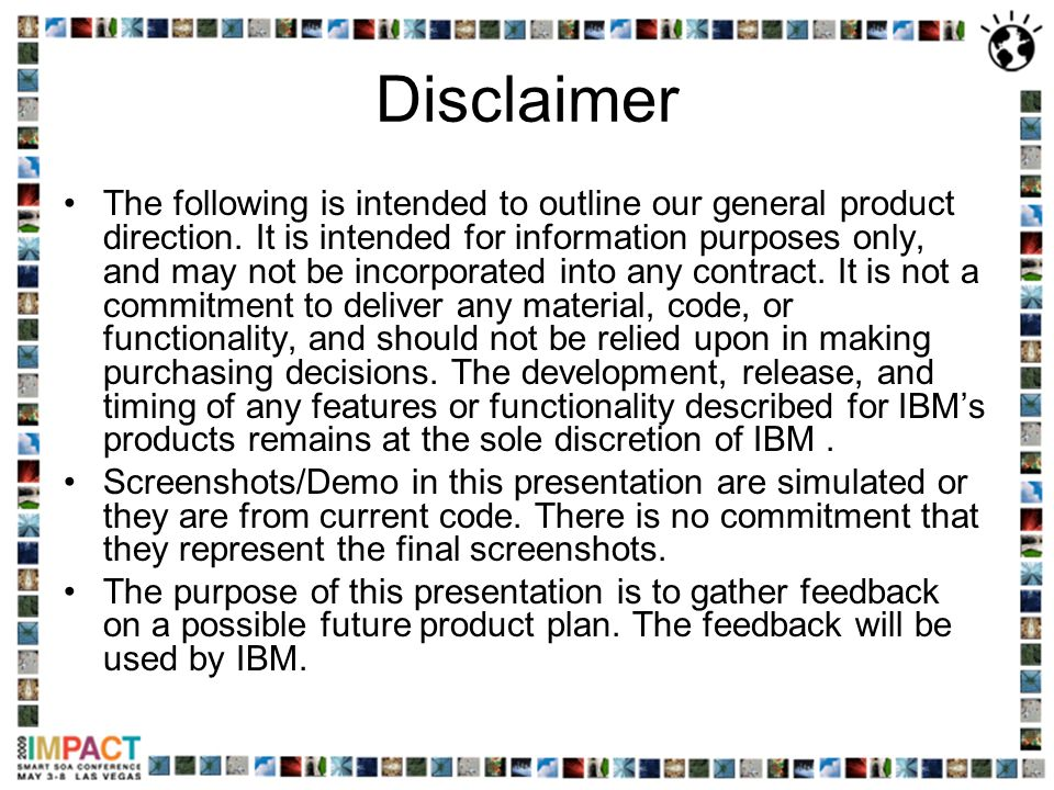 Disclaimer The following is intended to outline our general product direction. It is intended for information purposes only, and may not be incorporat