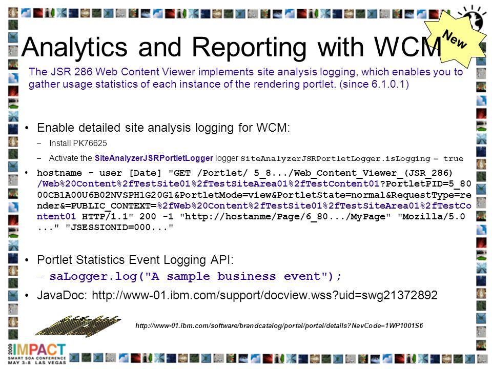 New http://www-01.ibm.com/software/brandcatalog/portal/portal/details?NavCode=1WP1001S6 The JSR 286 Web Content Viewer implements site analysis loggin