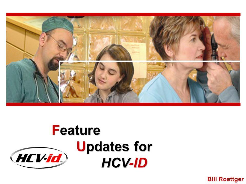 Bill Roettger Feature Updates for HCV-ID