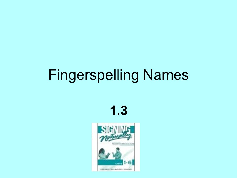 Fingerspelling Names 1.3