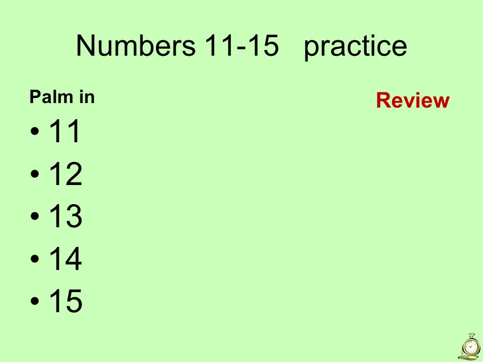 Numbers 11-15 practice Palm in 11 12 13 14 15 Review
