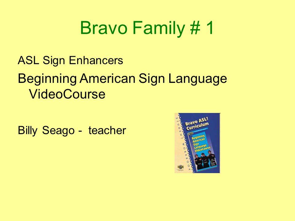 Bravo Family # 1 ASL Sign Enhancers Beginning American Sign Language VideoCourse Billy Seago - teacher