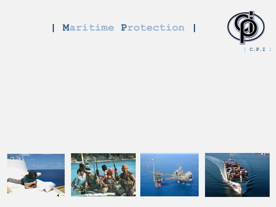 | Maritime Protection | | C.P.I |