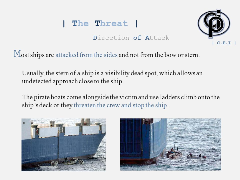 M ost ships are attacked from the sides and not from the bow or stern.