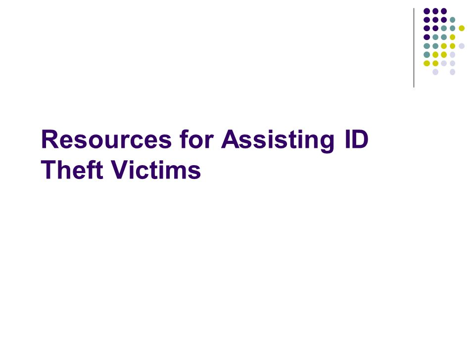 Resources for Assisting ID Theft Victims
