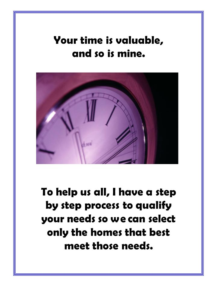There are three things that are important to all buyers: Right House Right Price least Amount of Time!