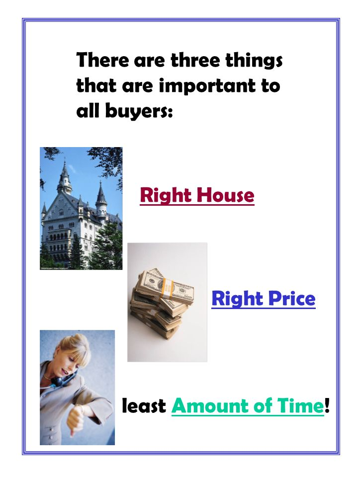 The Buying Process 1.Ask Questions 2. Select Homes 3.