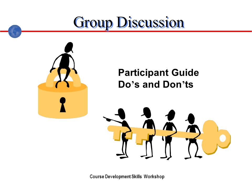 Course Development Skills Workshop Group Discussion Participant Guide Do s and Don ts