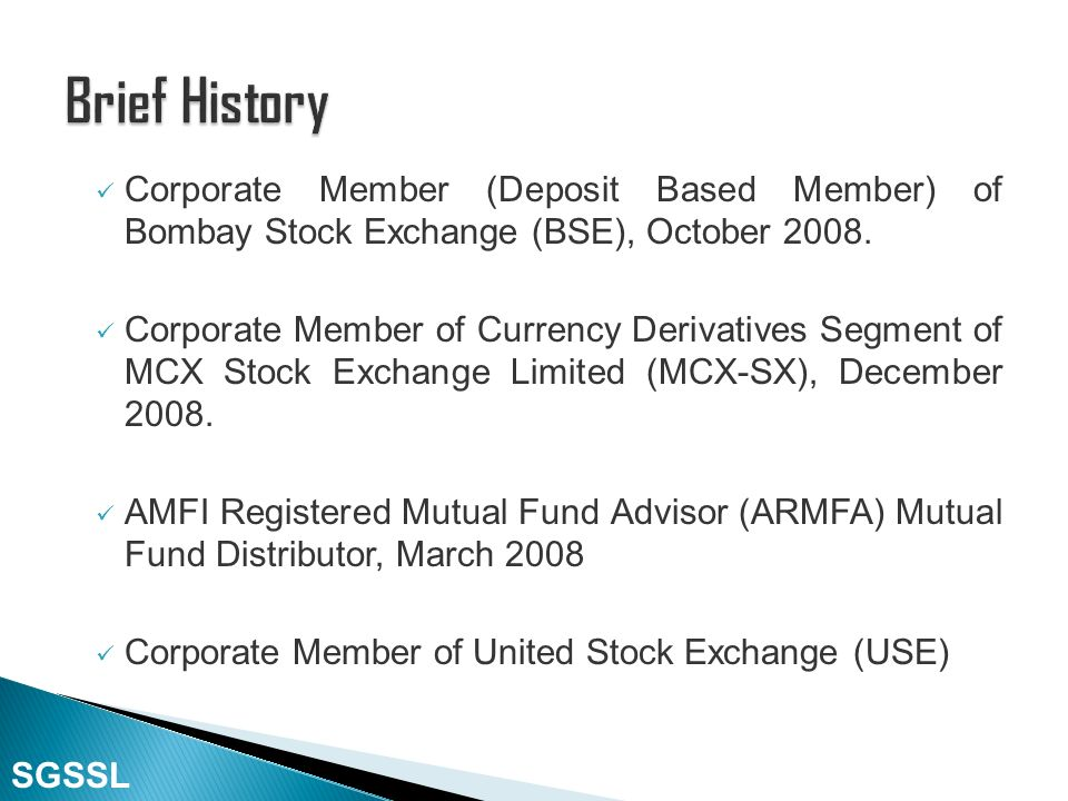in the year 1992, the company South Gujarat Shares and Sharebrokers Limited (SGSSL) was started as an Association. Converted in to the company on Janu