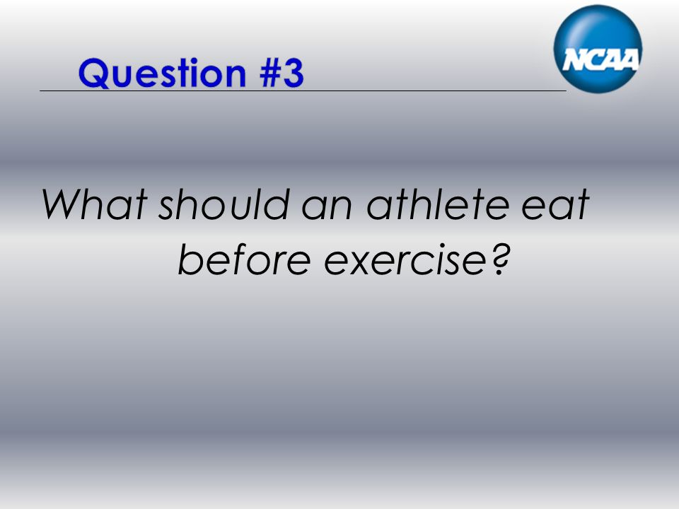 What should an athlete eat before exercise