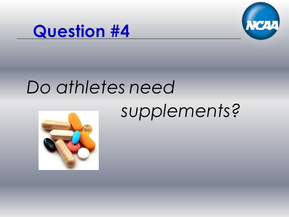 Do athletes need supplements?