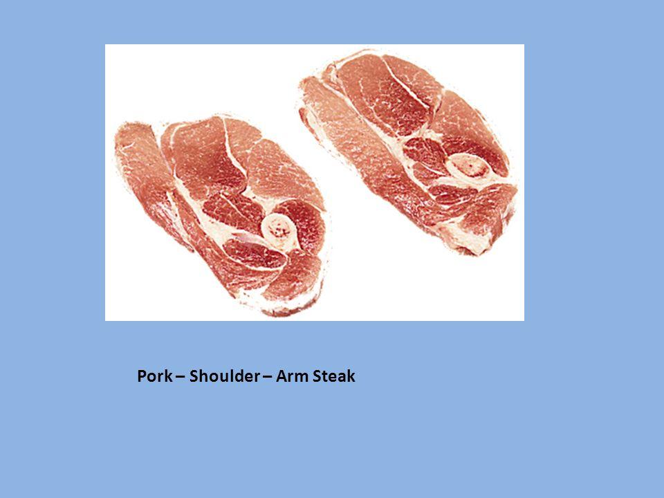 Pork – Shoulder – Arm Steak