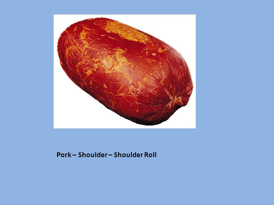 Pork – Shoulder – Shoulder Roll