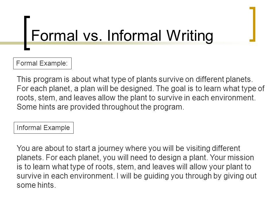 Formal vs. Informal Writing This program is about what type of plants survive on different planets.