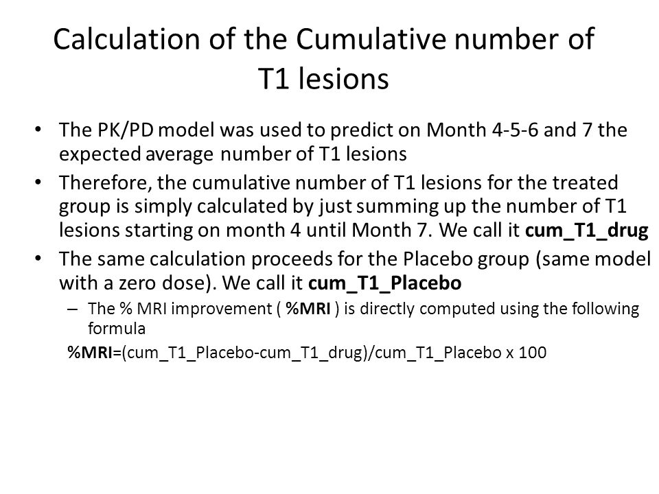 Calculation of the Cumulative number of T1 lesions The PK/PD model was used to predict on Month 4-5-6 and 7 the expected average number of T1 lesions
