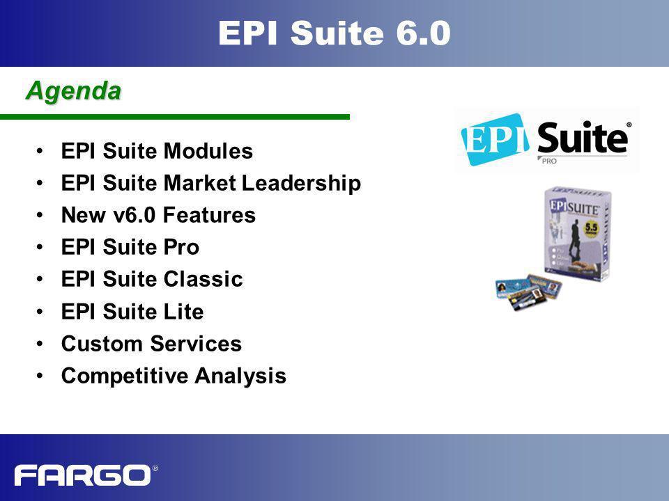 EPI Suite 6.0 All the features as EPI Suite Pro, except: Stores 5 images, rather than 15 No 2D bar codes No OLE automation No conditional displays No smartchip encoding No discounted LAN stations EPI Suite Classic