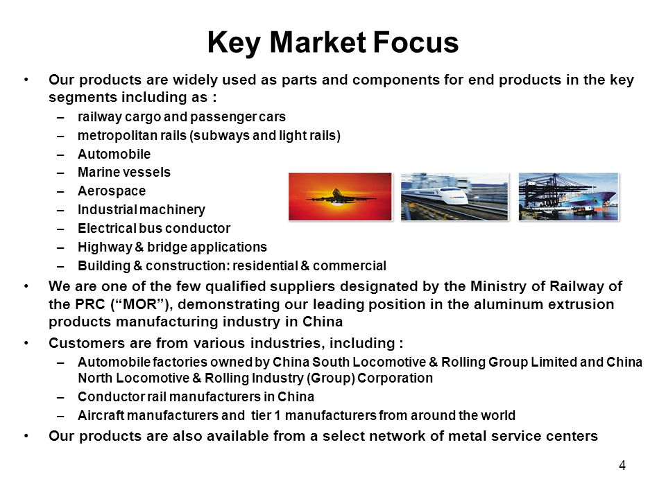 4 Key Market Focus Our products are widely used as parts and components for end products in the key segments including as : –railway cargo and passeng