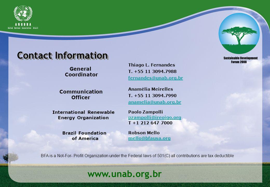 Thiago L. Fernandes T. +55 11 3094.7988 fernandes@unab.org.br Anamélia Meirelles T. +55 11 3094.7990 anamelia@unab.org.br General Coordinator Communic