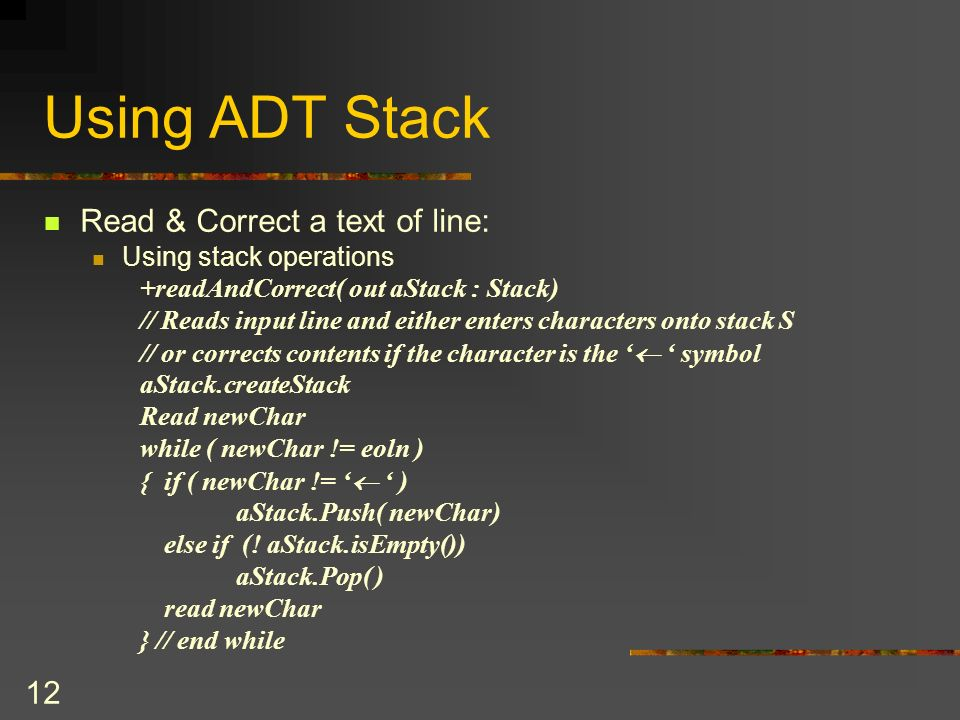 11 The Stack Interface In Java We can define our own stack interface like this: public interface StackInterface { public boolean isFull(); // returns
