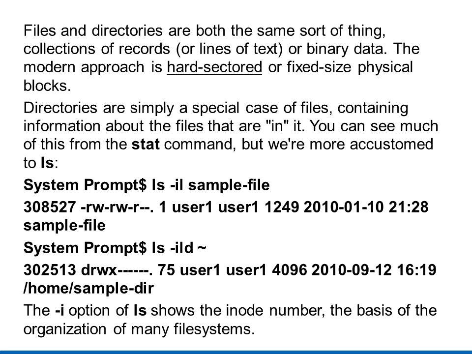 Sample file stat System Prompt$ stat sample-file File: `sample-file Size: 1249 Blocks: 16......