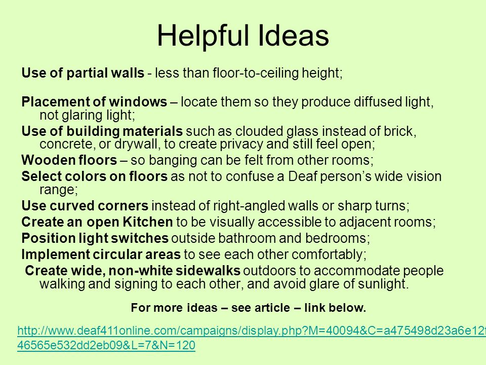 Helpful Ideas Use of partial walls - less than floor-to-ceiling height; Placement of windows – locate them so they produce diffused light, not glaring