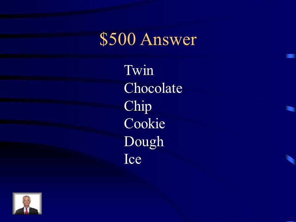 $500 Question Find the adjectives! My twin sisters adore chocolate chip cookie dough ice cream.