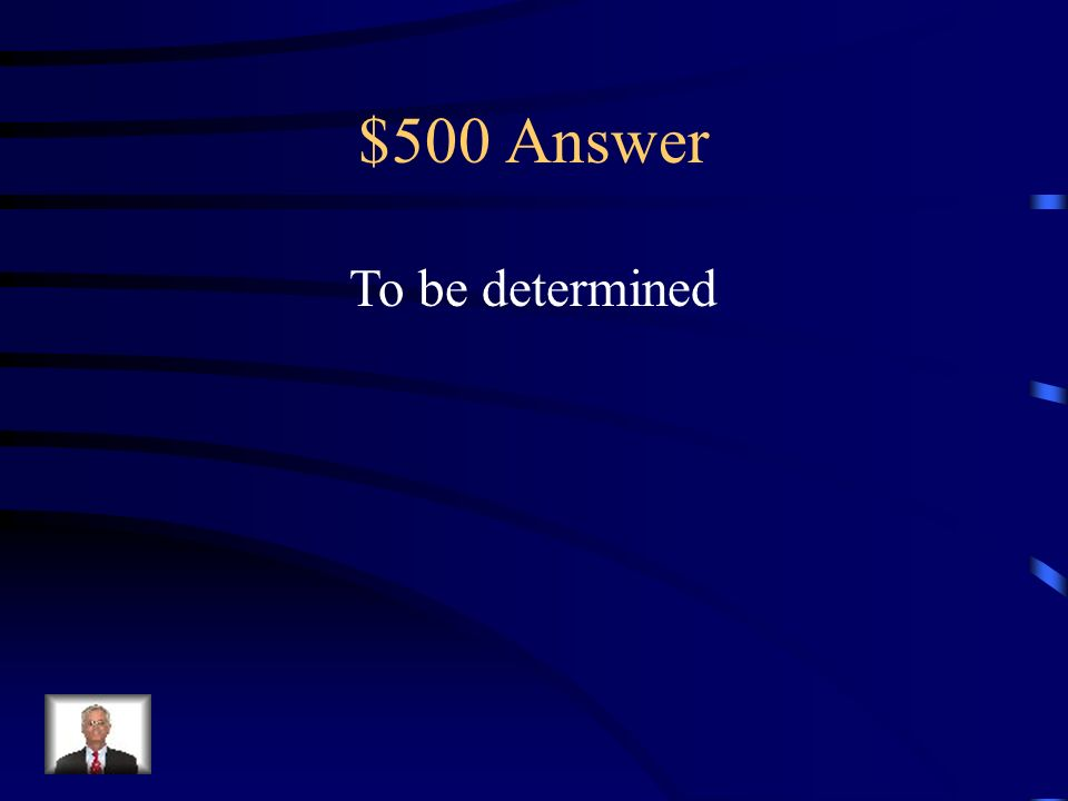 $500 Question You have 1 minute to create a complete sentence using at least two adverbs.