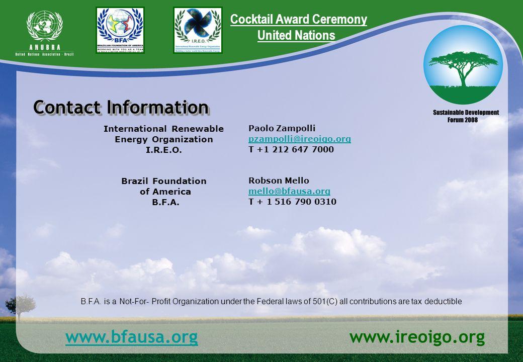 www.bfausa.orgwww.bfausa.org www.ireoigo.org Contact Information Paolo Zampolli pzampolli@ireoigo.org T +1 212 647 7000 International Renewable Energy Organization I.R.E.O.