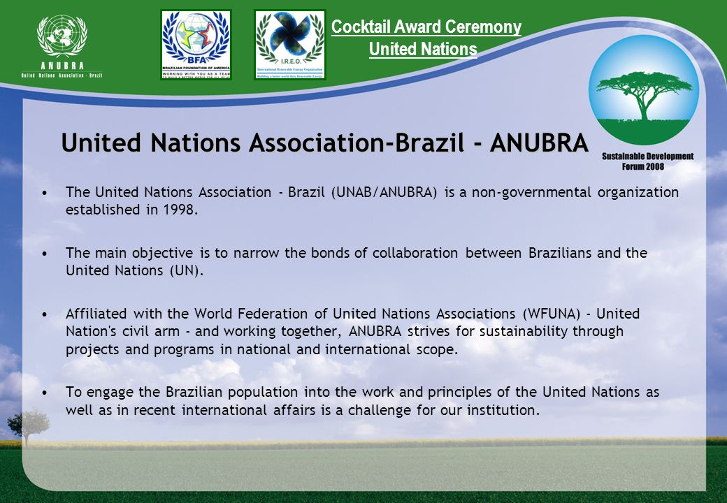 United Nations Association-Brazil - ANUBRA The United Nations Association - Brazil (UNAB/ANUBRA) is a non-governmental organization established in 1998.
