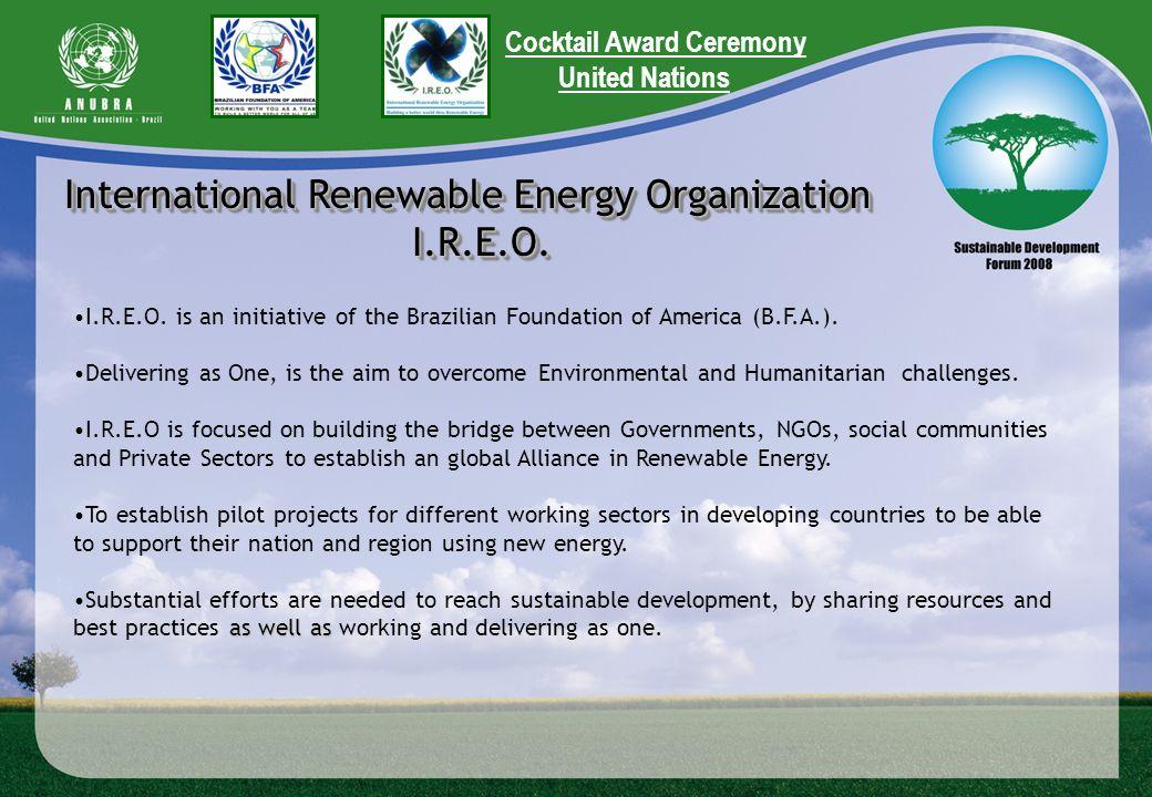 International Renewable Energy Organization I.R.E.O. I.R.E.O. International Renewable Energy Organization I.R.E.O. I.R.E.O. I.R.E.O. is an initiative