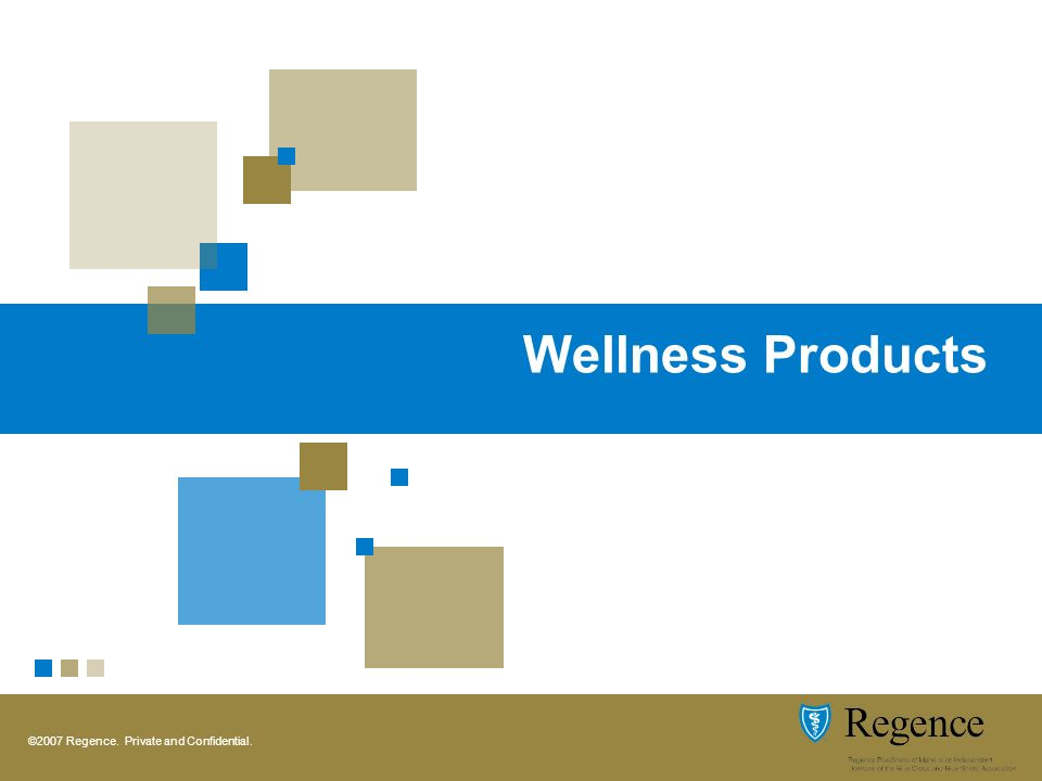 ©2007 Regence. Private and Confidential. Wellness Products