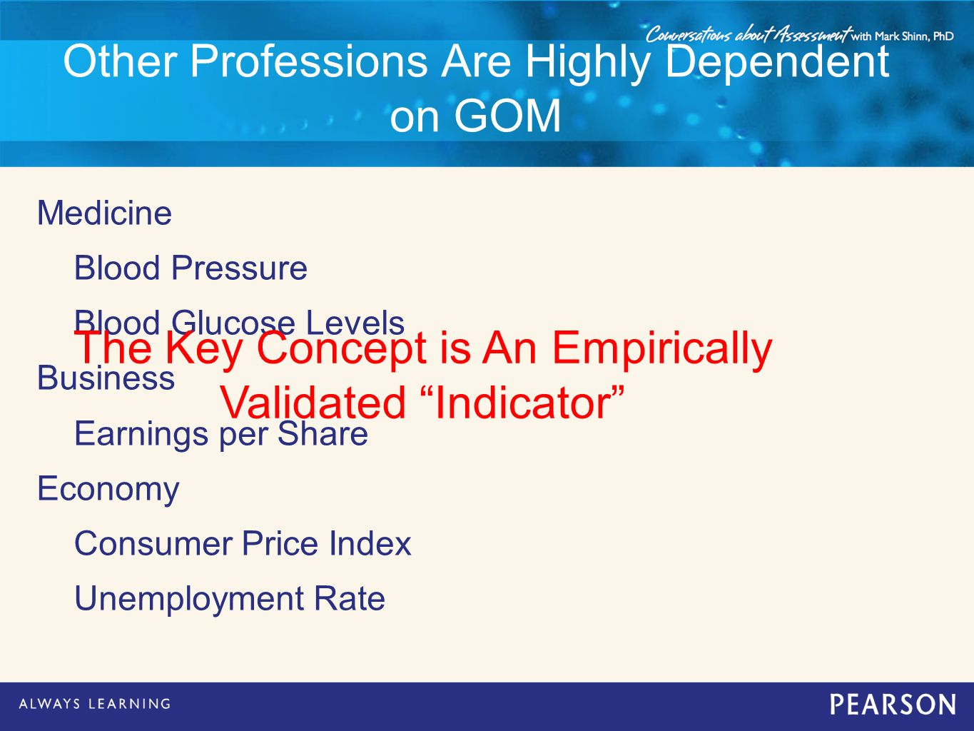 Other Professions Are Highly Dependent on GOM Medicine Blood Pressure Blood Glucose Levels Business Earnings per Share Economy Consumer Price Index Un