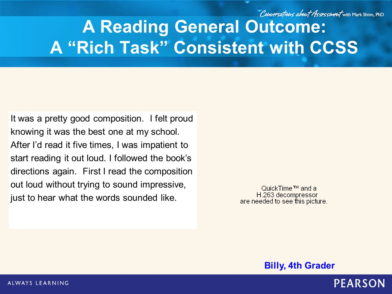 A Reading General Outcome: A Rich Task Consistent with CCSS It was a pretty good composition. I felt proud knowing it was the best one at my school. A
